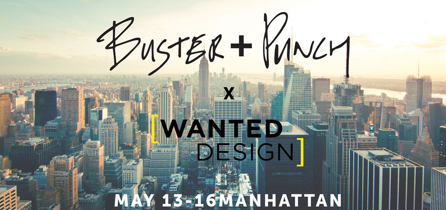 Buster + Punch at Wanted Design NYC